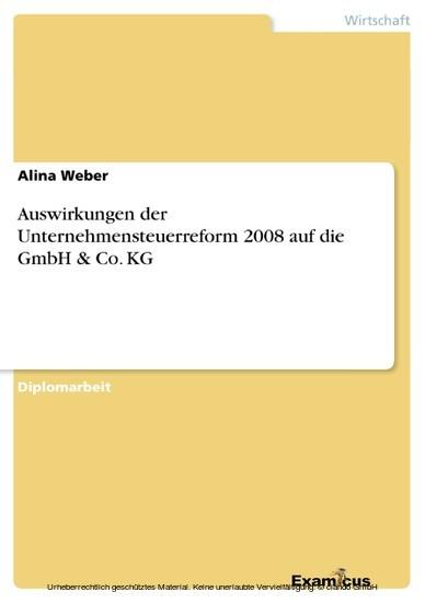 Auswirkungen der Unternehmensteuerreform 2008 auf die GmbH & Co. KG - Blick ins Buch