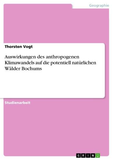 Auswirkungen des anthropogenen Klimawandels auf die potentiell natürlichen Wälder Bochums - Blick ins Buch