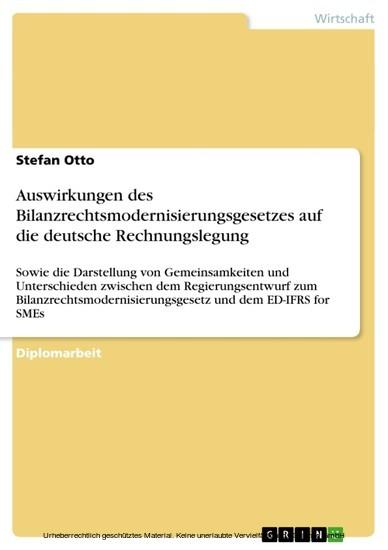 Auswirkungen des Bilanzrechtsmodernisierungsgesetzes auf die deutsche Rechnungslegung - Blick ins Buch