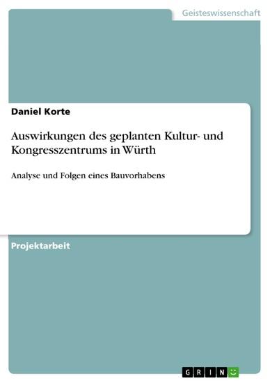 Auswirkungen des geplanten Kultur- und Kongresszentrums in Würth - Blick ins Buch