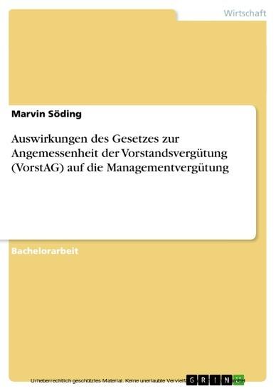 Auswirkungen des Gesetzes zur Angemessenheit der Vorstandsvergütung (VorstAG) auf die Managementvergütung - Blick ins Buch