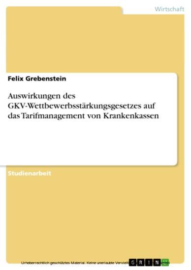 Auswirkungen des GKV-Wettbewerbsstärkungsgesetzes auf das Tarifmanagement von Krankenkassen - Blick ins Buch