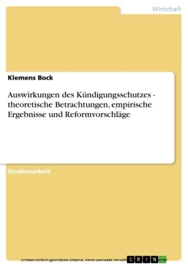 Auswirkungen des Kündigungsschutzes - theoretische Betrachtungen, empirische Ergebnisse und Reformvorschläge - Blick ins Buch