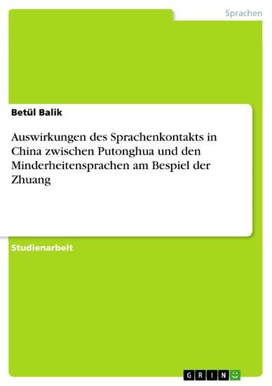 Auswirkungen des Sprachenkontakts in China zwischen Putonghua und den Minderheitensprachen am Bespiel der Zhuang - Blick ins Buch