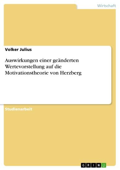 Auswirkungen einer geänderten Wertevorstellung auf die Motivationstheorie von Herzberg - Blick ins Buch