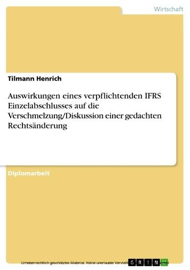 Auswirkungen eines verpflichtenden IFRS Einzelabschlusses auf die Verschmelzung/Diskussion einer gedachten Rechtsänderung - Blick ins Buch