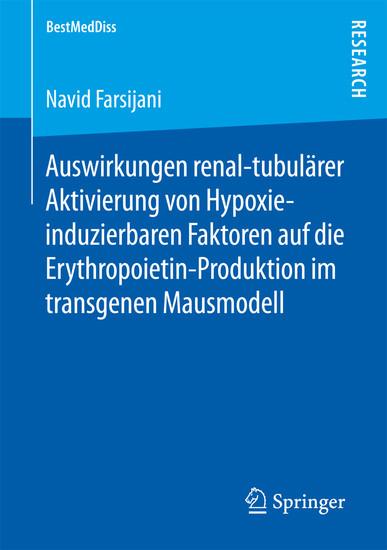 Auswirkungen renal-tubulärer Aktivierung von Hypoxie-induzierbaren Faktoren auf die Erythropoietin-Produktion im transgenen Mausmodell - Blick ins Buch