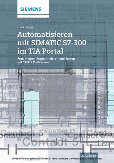 Automatisieren mit SIMATIC S7-300 im TIA Portal - Blick ins Buch