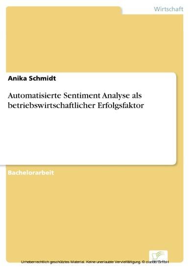Automatisierte Sentiment Analyse als betriebswirtschaftlicher Erfolgsfaktor - Blick ins Buch