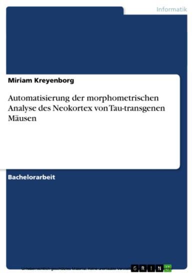 Automatisierung der morphometrischen Analyse des Neokortex von Tau-transgenen Mäusen - Blick ins Buch