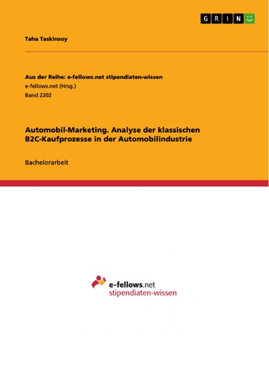 Automobil-Marketing. Analyse der klassischen B2C-Kaufprozesse in der Automobilindustrie - Blick ins Buch