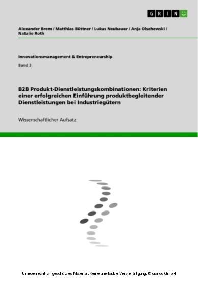 B2B Produkt-Dienstleistungskombinationen: Kriterien einer erfolgreichen Einführung produktbegleitender Dienstleistungen bei Industriegütern - Blick ins Buch