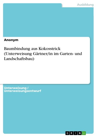 Baumbindung aus Kokosstrick (Unterweisung Gärtner/in im Garten- und Landschaftsbau) - Blick ins Buch