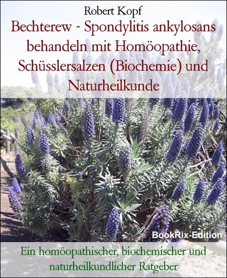 Bechterew - Spondylitis ankylosans behandeln mit Homöopathie, Schüsslersalzen (Biochemie) und Naturheilkunde - Blick ins Buch