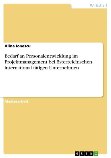 Bedarf an Personalentwicklung im Projektmanagement bei österreichischen international tätigen Unternehmen - Blick ins Buch