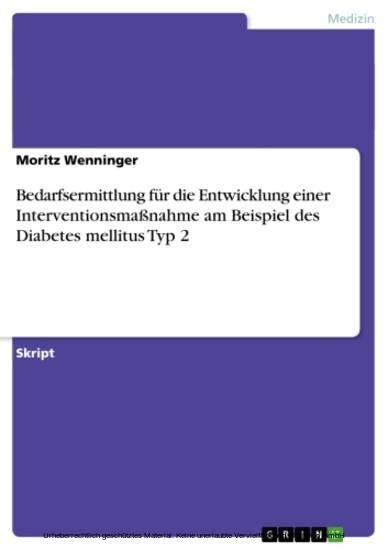 Bedarfsermittlung für die Entwicklung einer Interventionsmaßnahme am Beispiel des Diabetes mellitus Typ 2 - Blick ins Buch
