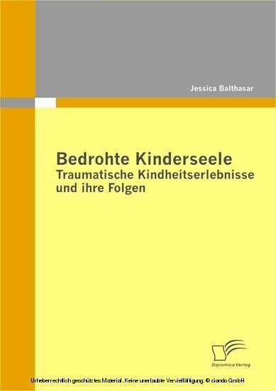 Bedrohte Kinderseele - Traumatische Kindheitserlebnisse und ihre Folgen - Blick ins Buch