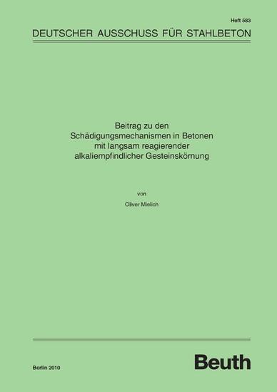 Beitrag zu den Schädigungsmechanismen in Betonen mit langsam reagierender alkaliempfindlicher Gesteinskörnung - Blick ins Buch