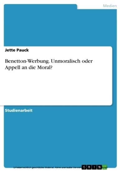 Benetton-Werbung. Unmoralisch oder Appell an die Moral? - Blick ins Buch
