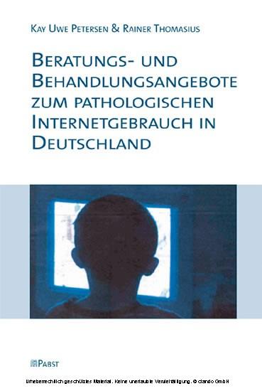 Beratungs- und Behandlungsangebote zum pathologischen Internetgebrauch in Deutschland - Blick ins Buch