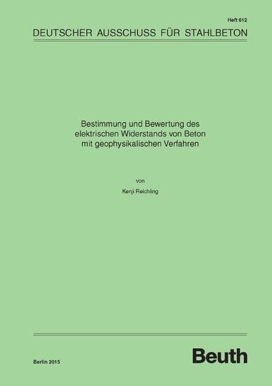 Bestimmung und Bewertung des elektrischen Widerstands von Beton mit geophysikalischen Verfahren - Blick ins Buch
