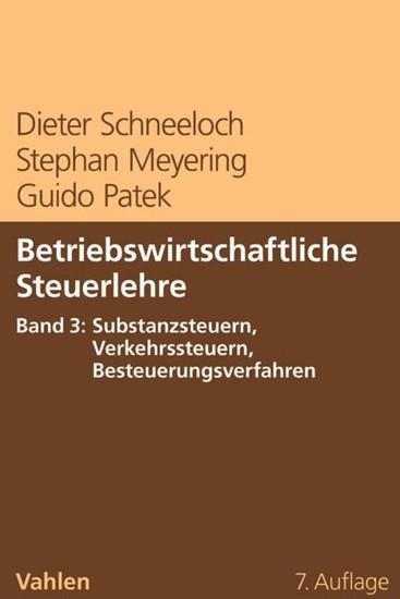 Betriebswirtschaftliche Steuerlehre Band 3: Substanzsteuern, Verkehrssteuern, Besteuerungsverfahren - Blick ins Buch