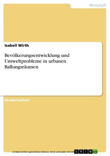Bevölkerungsentwicklung und Umweltprobleme in urbanen Ballungsräumen - Blick ins Buch