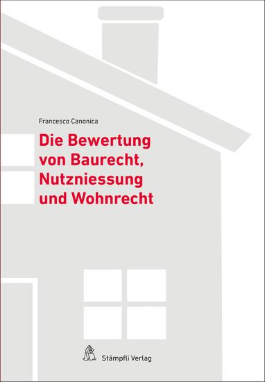 Bewertung von Baurecht, Nutzniessung und Wohnrecht - Blick ins Buch
