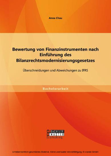 Bewertung von Finanzinstrumenten nach Einführung des Bilanzrechtsmodernisierungsgesetzes: Übeschneidungen und Abweichungen zu IFRS - Blick ins Buch