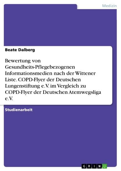 Bewertung von Gesundheits-Pflegebezogenen Informationsmedien nach der Wittener Liste. COPD-Flyer der Deutschen Lungenstiftung e.V. im Vergleich zu COPD-Flyer der Deutschen Atemwegsliga e.V. - Blick ins Buch