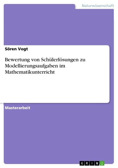 Bewertung von Schülerlösungen zu Modellierungsaufgaben im Mathematikunterricht - Blick ins Buch