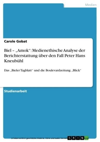 Biel - 'Amok': Medienethische Analyse der Berichterstattung über den Fall Peter Hans Kneubühl - Blick ins Buch