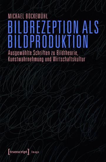 Bildrezeption als Bildproduktion - Blick ins Buch
