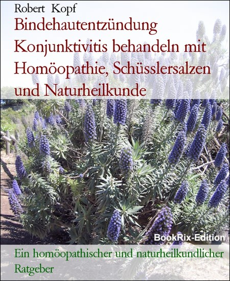 Bindehautentzündung Konjunktivitis behandeln mit Homöopathie, Schüsslersalzen und Naturheilkunde - Blick ins Buch