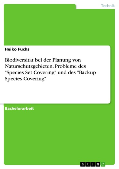 Biodiversität bei der Planung von Naturschutzgebieten. Probleme des 'Species Set Covering' und des 'Backup Species Covering' - Blick ins Buch