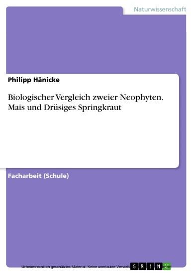 Biologischer Vergleich zweier Neophyten. Mais und Drüsiges Springkraut - Blick ins Buch