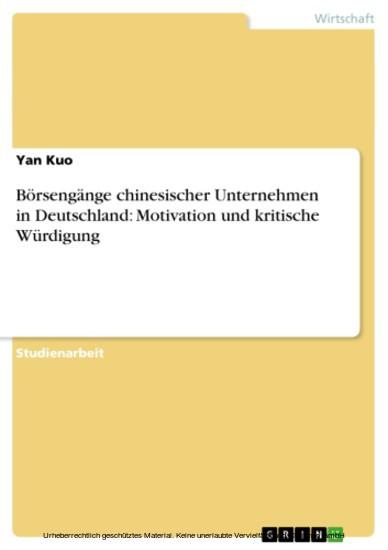 Börsengänge chinesischer Unternehmen in Deutschland: Motivation und kritische Würdigung - Blick ins Buch
