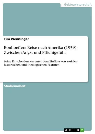 Bonhoeffers Reise nach Amerika (1939). Zwischen Angst und Pflichtgefühl - Blick ins Buch