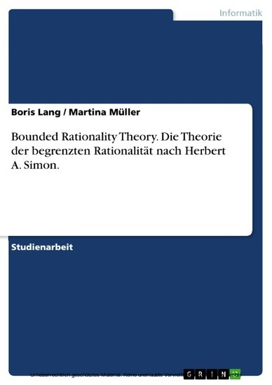 Bounded Rationality Theory. Die Theorie der begrenzten Rationalität nach Herbert A. Simon. - Blick ins Buch
