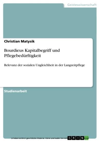 Bourdieus Kapitalbegriff und Pflegebedürftigkeit - Blick ins Buch