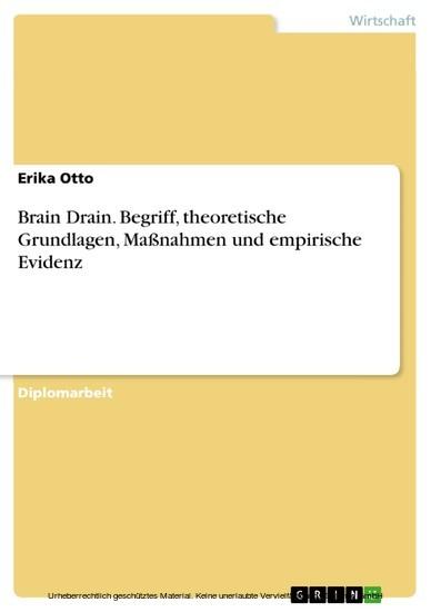 Brain Drain. Begriff, theoretische Grundlagen, Maßnahmen und empirische Evidenz - Blick ins Buch
