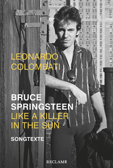 Bruce Springsteen - Like a Killer in the Sun. Songtexte - Blick ins Buch