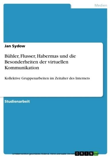 Bühler, Flusser, Habermas und die Besonderheiten der virtuellen Kommunikation - Blick ins Buch