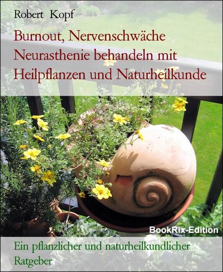 Burnout, Nervenschwäche Neurasthenie behandeln mit Heilpflanzen und Naturheilkunde - Blick ins Buch