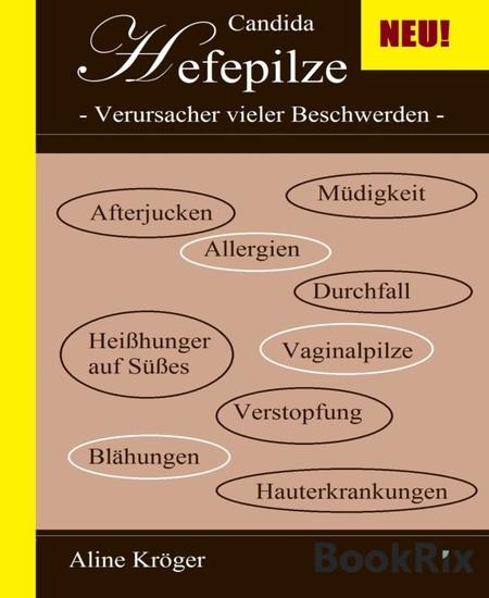 Candida Hefepilze - Verursacher vieler Beschwerden - Blick ins Buch