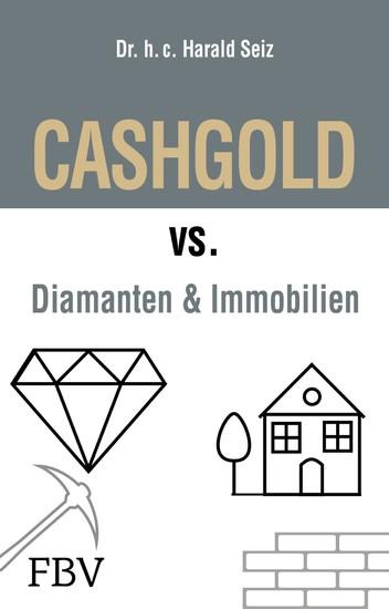 CASHGOLD vs. Diamanten und Immobilien - Blick ins Buch