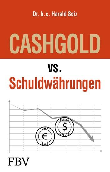 CASHGOLD vs. Schuldwährungen - Blick ins Buch