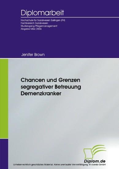 Chancen und Grenzen segregativer Betreuung Demenzkranker - Blick ins Buch