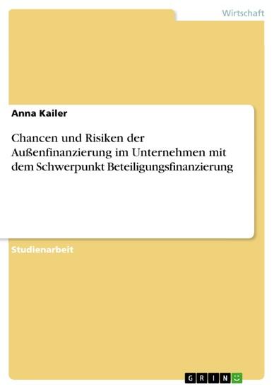 Chancen und Risiken der Außenfinanzierung im Unternehmen mit dem Schwerpunkt Beteiligungsfinanzierung - Blick ins Buch