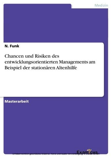 Chancen und Risiken des entwicklungsorientierten Managements am Beispiel der stationären Altenhilfe - Blick ins Buch